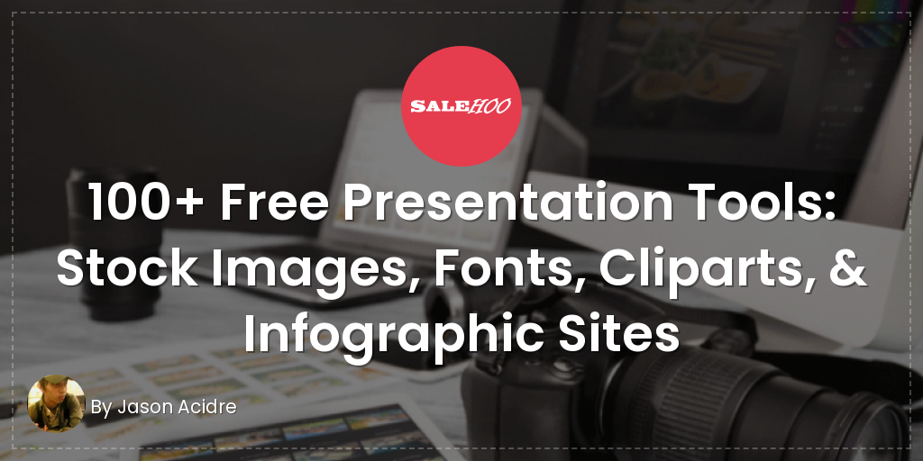 100+ Free Presentation Tools: Stock Images, Fonts, Cliparts
