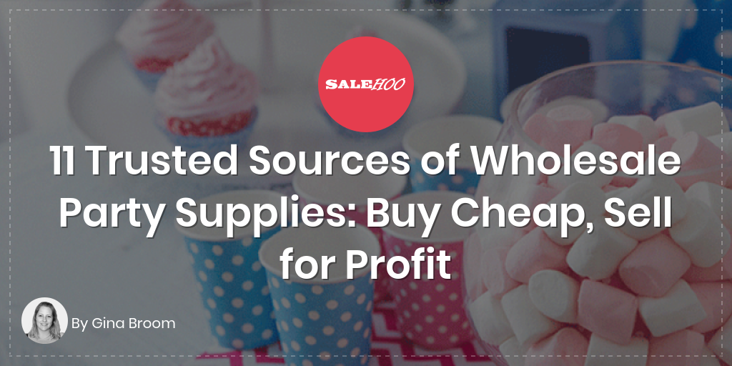 11 sources of wholesale party supplies buy cheap sell for profit 11 sources of wholesale party supplies buy cheap sell for profit salehoo junglespirit Image collections
