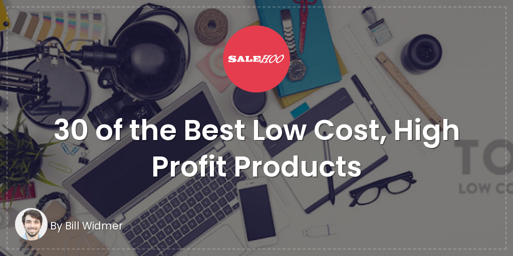 c4e86a508 30 of the Best Low Cost Products with High Profit Margins for 2019 ...