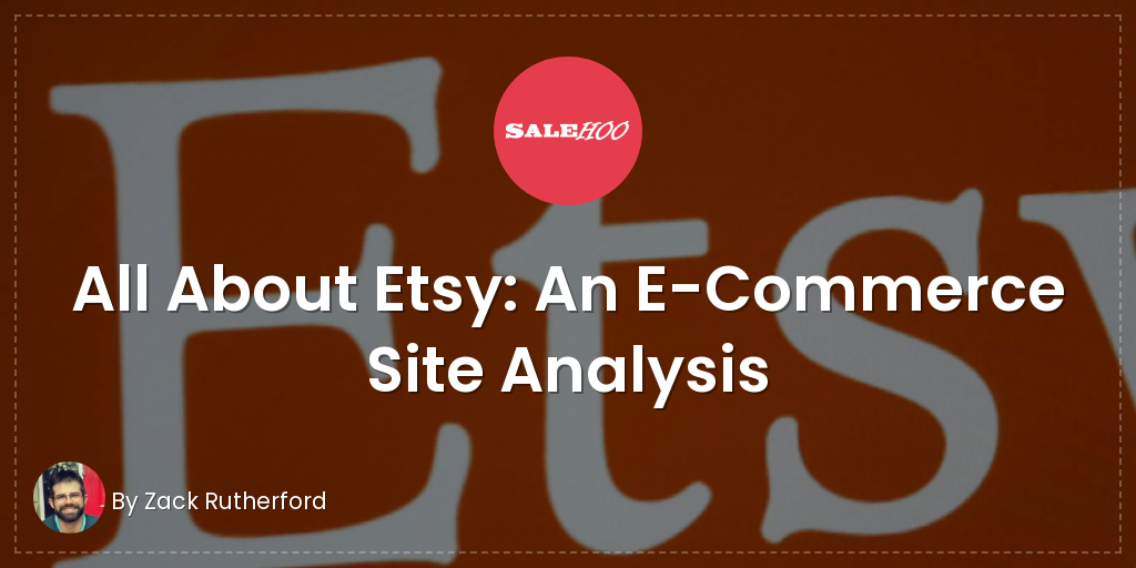 All About Etsy: An E-Commerce Site Analysis | SaleHoo