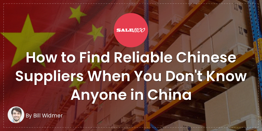 How to Find Reliable Chinese Suppliers When You Don't Know