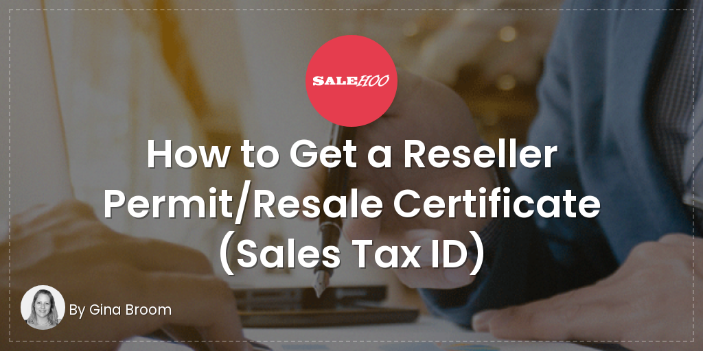 How To Get A Reseller Permit Resale Certificate Sales Tax Id Salehoo