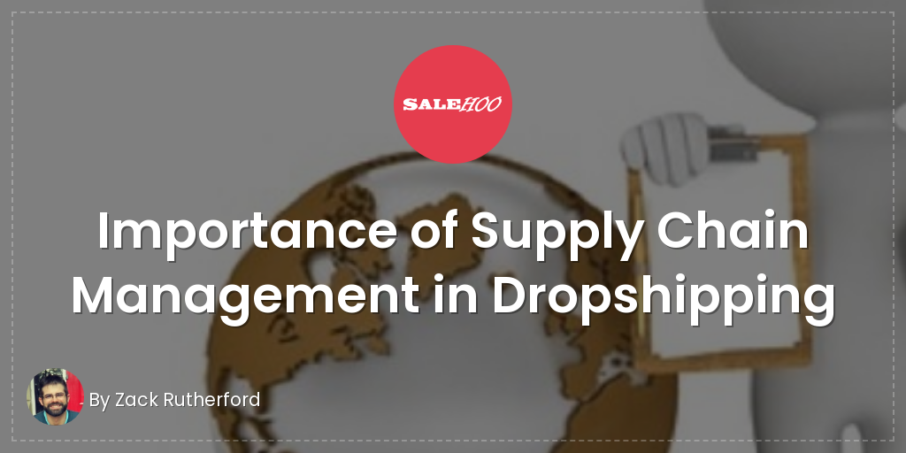Importance of Supply Chain Management in Dropshipping | SaleHoo