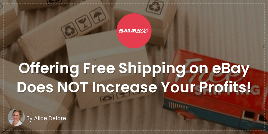 Free Shipping Does Not Increase Your Profits Salehoo