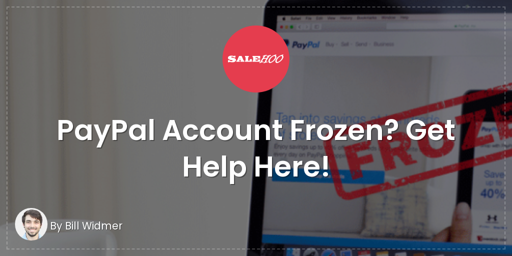 PayPal Account Frozen? Get Help Here! | SaleHoo