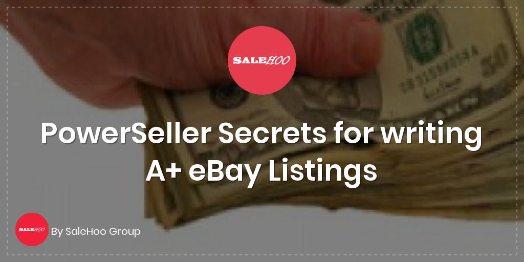 Powerseller Secrets For Writing A Ebay Listings Salehoo