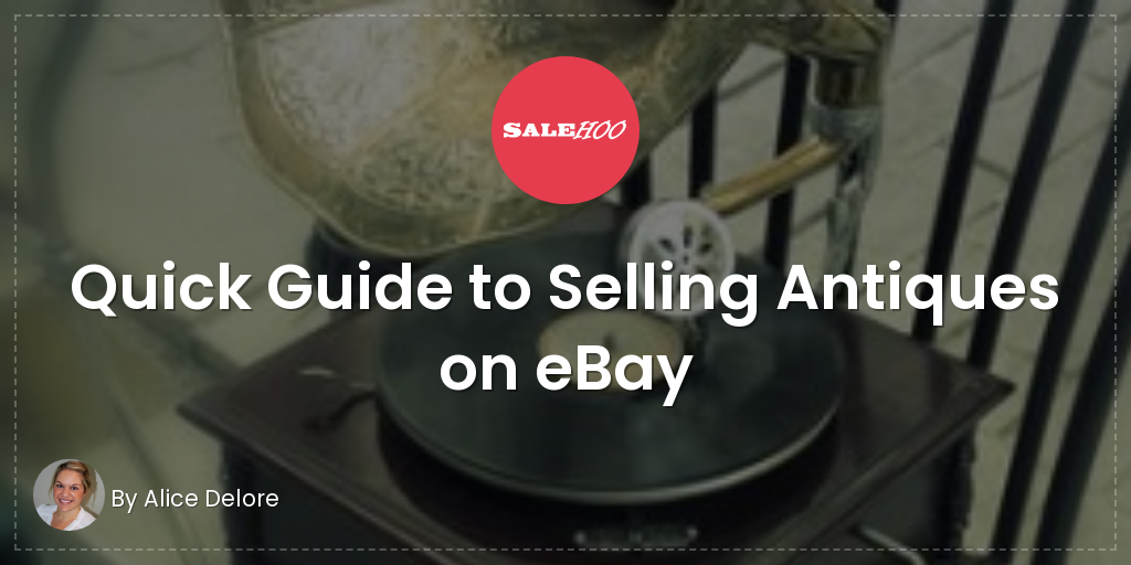 Selling Antiques on eBay | SaleHoo
