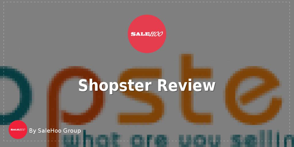 dd0bbc3a003 Shopster Review | SaleHoo