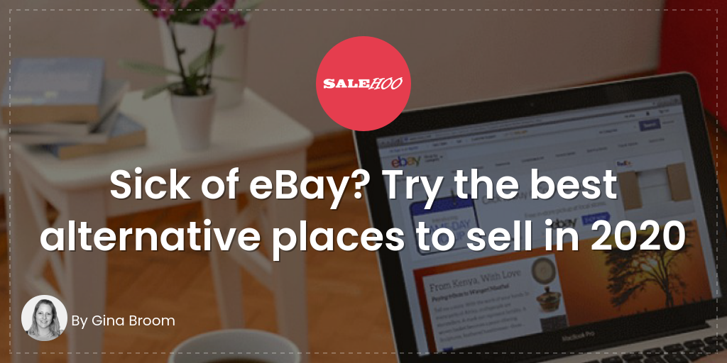 Top 13 Ebay Alternatives The Best Websites To Sell In 2020 Salehoo