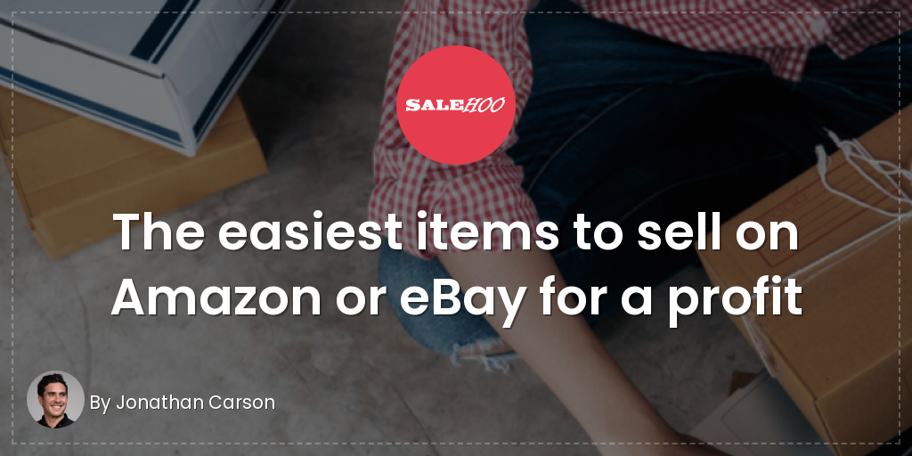 The Easiest Items To Sell On Amazon Or Ebay For A Profit Salehoo