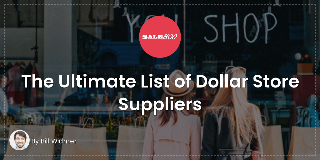 The Ultimate List of Dollar Store Suppliers | SaleHoo